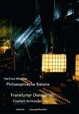 Philosophische Salons, Frankfurter Dialoge