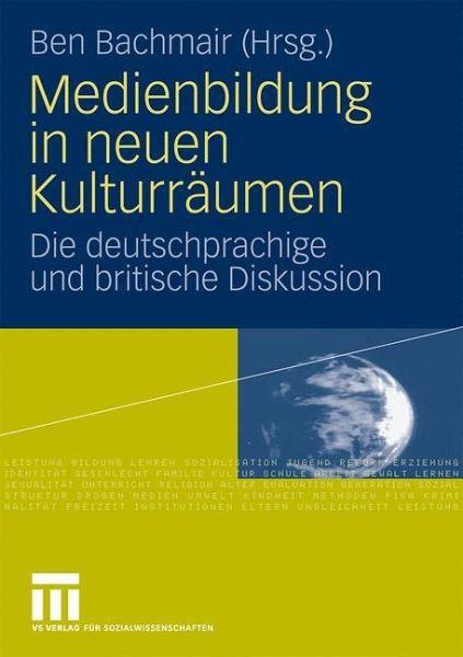Medienbildung in neuen Kulturräumen - Bachmair, Ben (Hrsg.)