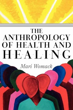 The Anthropology of Health and Healing - Womack, Mari