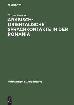 Arabisch-orientalische Sprachkontakte in der Romania - Ineichen, Gustav