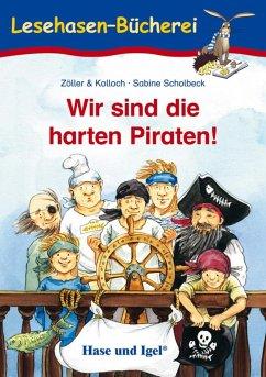 Wir sind die harten Piraten - Zöller & Kolloch; Scholbeck, Sabine
