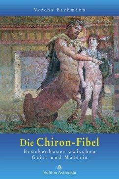 Die Chiron-Fibel - Bachmann, Verena