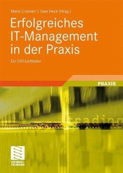Erfolgreiches IT-Management in der Praxis - Crameri, Mario / Heck, Uwe (Hrsg.)