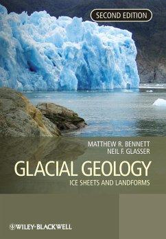 Glacial Geology - Bennett, Matthew R.; Glasser, Neil F.