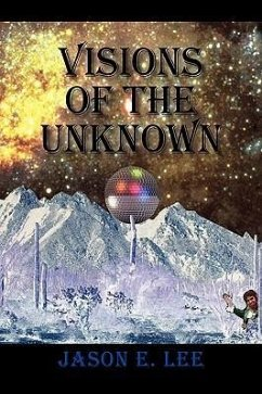 Visions of the Unknown - Lee, Jason E.