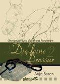 Grundausbildung als sicheres Fundament, 1 DVD / Die feine Dressur, DVDs Tl.2