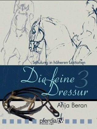 Schulung in höheren Lektionen, 1 DVD / Die feine Dressur, DVDs Tl.3