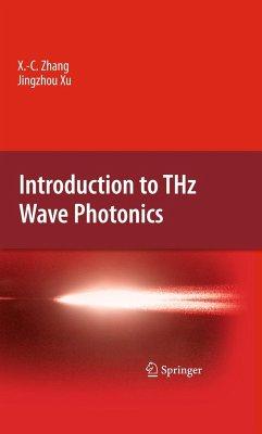 Introduction to THz Wave Photonics - Zhang, Xi-Cheng;Xu, Jingzhou