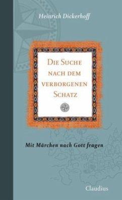 Die Suche nach dem verborgenen Schatz - Dickerhoff, Heinrich