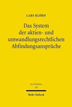 Das System der aktien- und umwandlungsrechtlichen Abfindungsansprüche - Klöhn, Lars