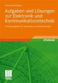 Aufgaben und Lösungen zur Elektronik und Kommunikationstechnik
