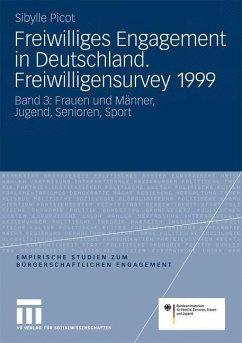Freiwilliges Engagement in Deutschland. Freiwilligensurvey 1999. Band 3