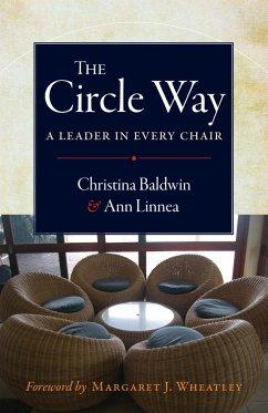 The Circle Way: A Leader in Every Chair - Baldwin, Christina; Linnea, Ann