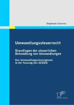 Umwandlungssteuerrecht: Grundlagen der steuerlichen Behandlung von Umwandlungen - Salomon, Stephanie