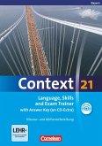Context 21. Skills and Exam Trainer. Workbook mit Lösungsschlüssel und CD-ROM. Bayern