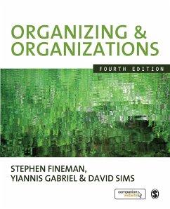 Organizing & Organizations - Fineman, Stephen; Gabriel, Yiannis; Sims, David B. P.