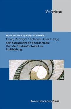 Self-Assessment an Hochschulen: Von der Studienfachwahl zur Profilbildung - Rudinger, Georg / Hörsch, Katharina (Hrsg.)