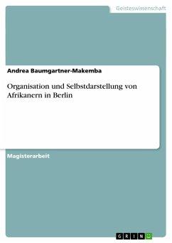 Organisation und Selbstdarstellung von Afrikanern in Berlin