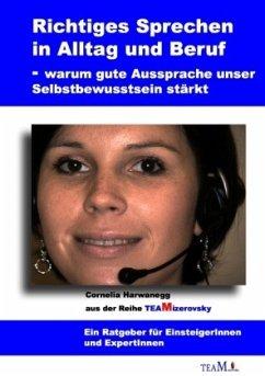 Richtiges Sprechen in Alltag und Beruf - Harwanegg, Cornelia