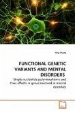 FUNCTIONAL GENETIC VARIANTS AND MENTAL DISORDERS