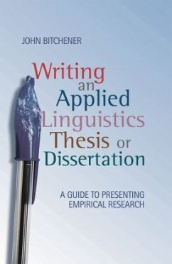 Writing an Applied Linguistics Thesis or Dissertation: A Guide to Presenting Empirical Research - Bitchener, John