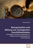 Reorganisation und Bildung von strategischen Geschäftseinheiten
