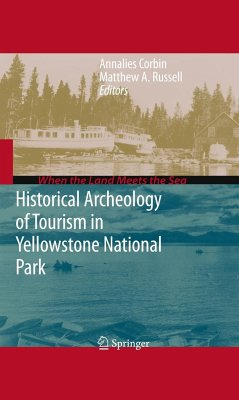Historical Archeology of Tourism in Yellowstone National Park - Corbin, Annalies / Russell, Matthew A. (ed.)
