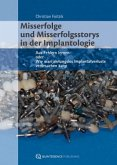 Misserfolge und Misserfolgsstorys in der Implantologie