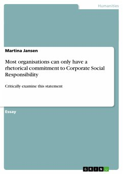 Most organisations can only have a rhetorical commitment to Corporate Social Responsibility