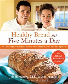 Healthy Bread in Five: 100 New Recipes Featuring Whole Grains, Fruits, Vegetables, and Gluten-Free Ingredients - Hertzberg, Jeff; Francois, Zoe