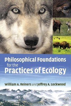 Philosophical Foundations for the Practices of Ecology - Reiners, William A.; Lockwood, Jeffrey A.
