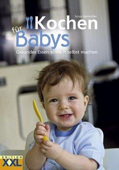 9783897363816 - Sammüller, Sonja: Kochen für Babys - Buch