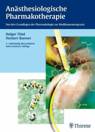 Anästhesiologische Pharmakotherapie - Thiel, Holger; Roewer, Norbert