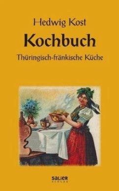 Kochbuch Thüringisch-fränkische Küche - Kost, Hedwig
