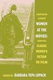 Nineteenth Century Women at the Movies: Adapting Classic Women's Fiction to Film