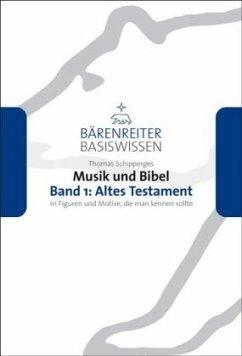 Altes Testament / Musik und Bibel Bd.1
