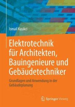 Elektrotechnik für Architekten, Bauingenieure u...