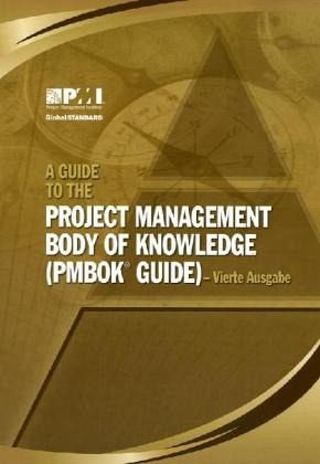 A Guide to the Project Management Body of Knowledge (PMBOK GUIDE), deutsche Ausgabe
