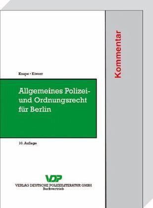 Allgemeines Polizei- und Ordnungsrecht für Berlin (ASOG Bln), Kommentar - Knape, Michael; Kiworr, Ulrich