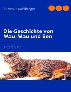 Die Geschichte von Mau-Mau und Ben