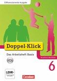 Doppel-Klick - Differenzierende Ausgabe Nordrhein-Westfalen. 6. Schuljahr. Das Arbeitsheft Basis mit CD-ROM
