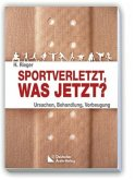 Sportverletzt - was jetzt?