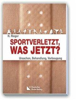 Sportverletzt - was jetzt? - Rieger, Horst