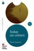 Soñar un crimen, leer en español, nivel 1
