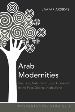 Arab Modernities - Aksikas, Jaafar