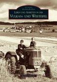 Leben und Arbeiten in der Vulkan- und Westeifel