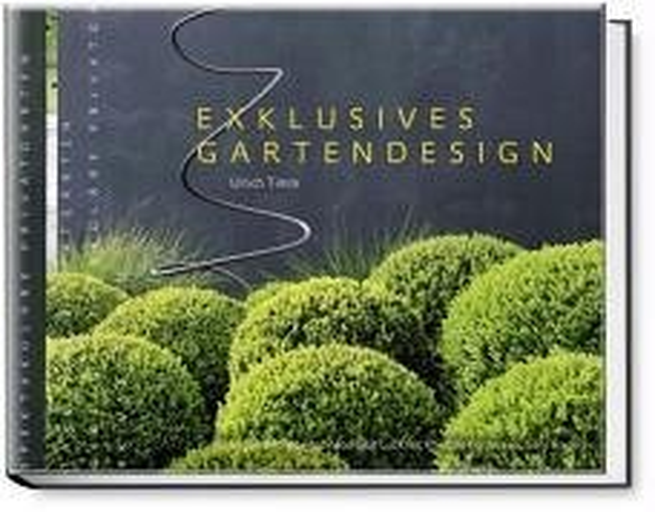 exklusives gartendesign spektakul re privatg rten von ulrich timm buch. Black Bedroom Furniture Sets. Home Design Ideas