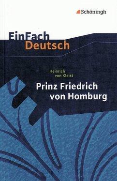 Prinz Friedrich von Homburg. Ein Schauspiel. EinFach Deutsch Textausgaben - Kleist, Heinrich von
