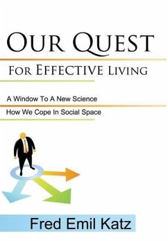 Our Quest for Effective Living: A Window to a New Science / How We Cope in Social Space