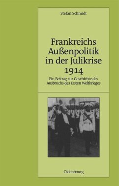 Frankreichs Außenpolitik in der Julikrise 1914 - Schmidt, Stefan